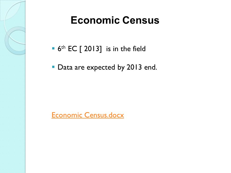 Economic Census 6th EC [ 2013] is in the field